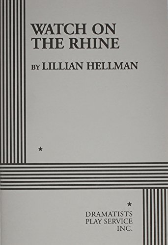 Watch on the Rhine. (Acting Edition for Theater Productions) (9780822212232) by Lillian Hellman; Hellman, Lillian