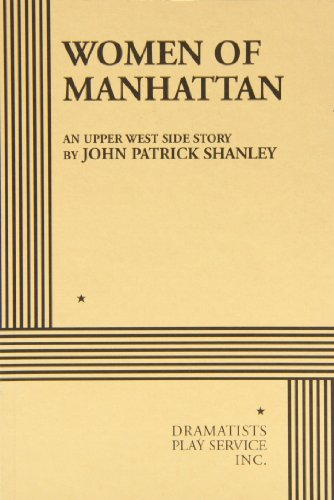 Women of Manhattan.: John Patrick Shanley; Shanley, John Patrick