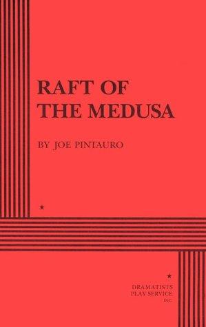 Raft of the Medusa.: Joe Pintauro; Pintauro,
