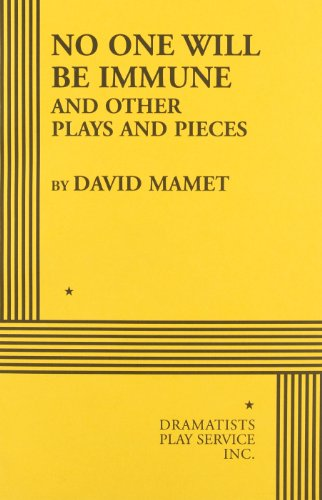No One Will be Immune and Other Plays and Pieces - Acting Edition (0822213214) by David Mamet