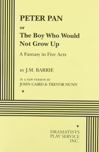 9780822213451: Peter Pan, or The Boy Who Would Not Grow Up - Acting Edition