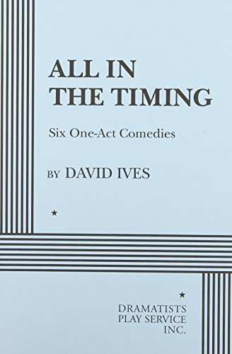 9780822213963: All in the Timing, Six One-Act Comedies - Acting Edition