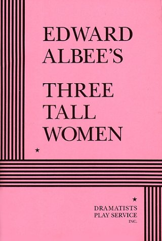 9780822214205: Three Tall Women - Acting Edition
