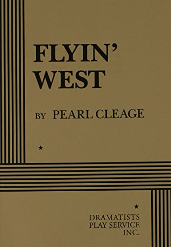 9780822214656: Flyin' West (Dramatists Play Service)