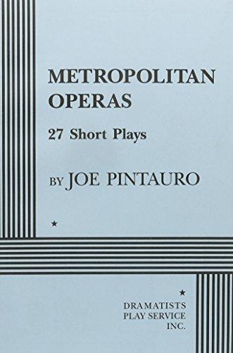 Metropolitan Operas 27 Short Plays.: Pintauro, Joe