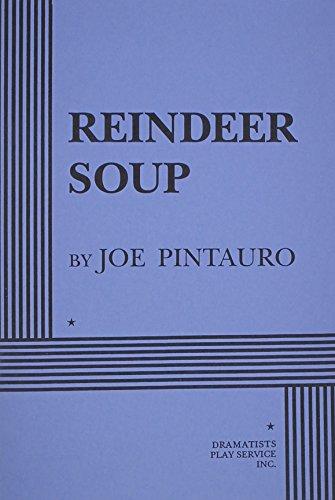 Reindeer Soup.: Joe Pintauro; Pintauro,