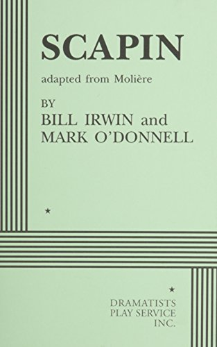 Scapin - Acting Edition: adapted from Molière Bill Irwin and Mark O'Donnell