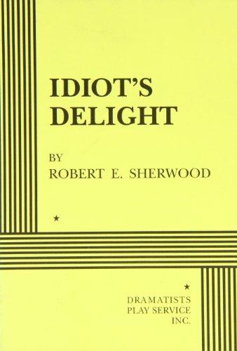 Idiot's Delight: Robert E. Sherwood