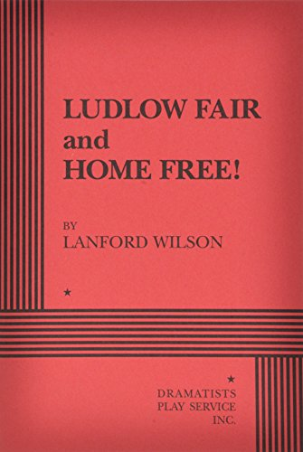 Ludlow Fair and Home Free! - Acting: Lanford Wilson