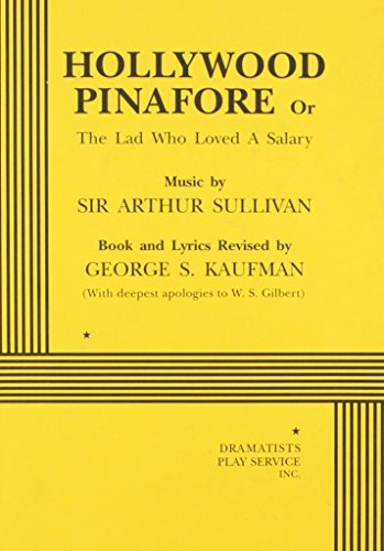 9780822216476: Hollywood Pinafore or The Lad Who Loved a Salary - Acting Edition