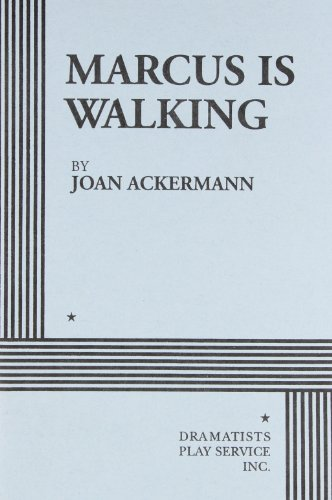 Marcus Is Walking Scenes from the Road: Joan Ackermann