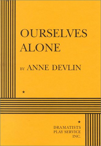 9780822216728: Ourselves Alone - Acting Edition