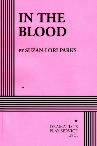 In the Blood - Acting Edition: Parks, Suzan-Lori
