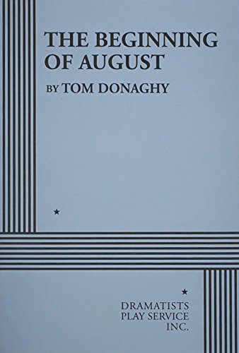 9780822217862: The Beginning of August - Acting Edition