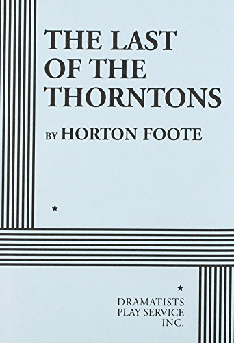 9780822218050: The Last of the Thorntons - Acting Edition