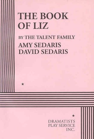 The Book Of Liz (FINE COPY OF SCARCE FIRST EDITION SIGNED BY AMY SEDARIS)