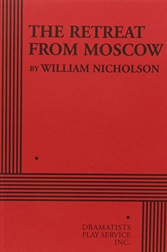 The Retreat from Moscow - Acting Edition: William Nicholson