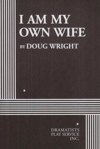 9780822220244: I am My Own Wife - Acting Edition (Acting Edition for Theater Productions)