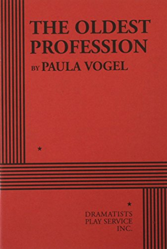 The Oldest Profession - Acting Edition: Paula Vogel