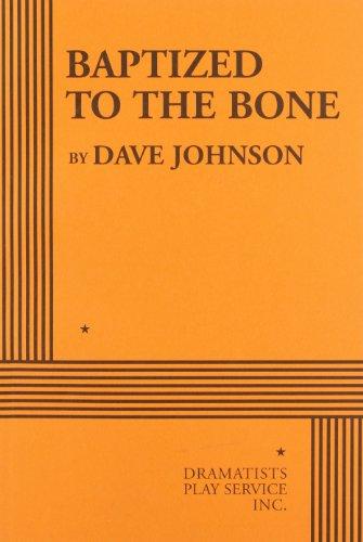 9780822220671: Baptized to the Bone - Acting Edition