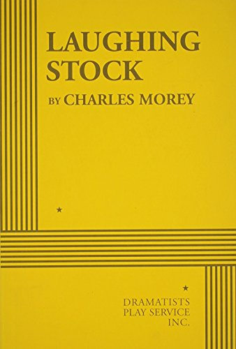 9780822220732: Laughing Stock (Morey) - Acting Edition