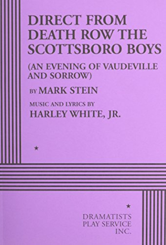Direct from Death Row The Scottsboro Boys: Mark Stein, music