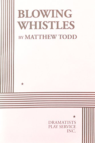 9780822221227: Blowing Whistles - Acting Edition