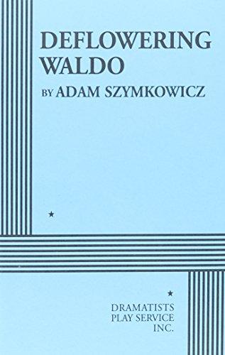 9780822221364: Deflowering Waldo - Acting Edition