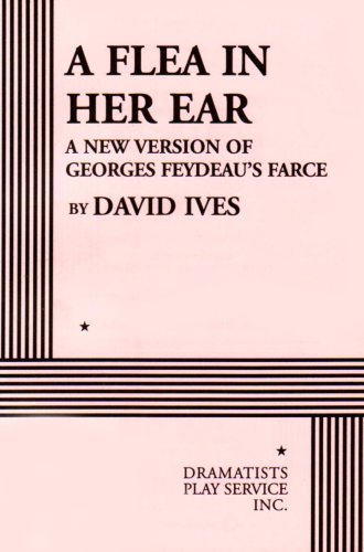 9780822221784: A Flea in Her Ear: A New Version of Georges Feydeau's Farce