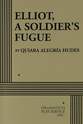 9780822221944: Elliot, a Soldier's Fugue - Acting Edition
