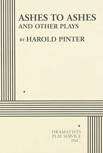 Ashes to Ashes and Other Plays - Acting Edition: Harold Pinter