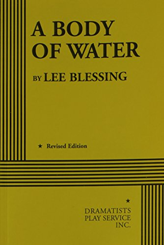 A Body of Water (Blessing) - Acting Edition: Lee Blessing