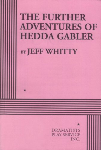 9780822222422: The Further Adventures Of Hedda Gabler