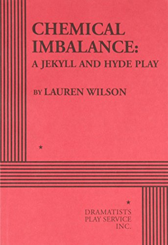 9780822222583: Chemical Imbalance: A Jekyll and Hyde Play - Acting Edition