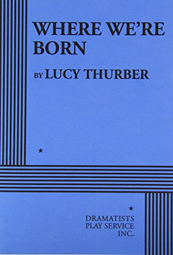 9780822222699: Where We're Born - Acting Edition (Acting Edition for Theater Productions)