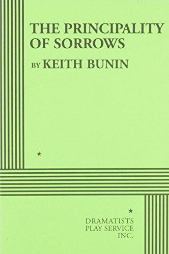 The Principality of Sorrows - Acting Edition: Keith Bunin