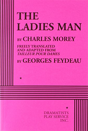 The Ladies Man - Acting Edition: Charles Morey, freely