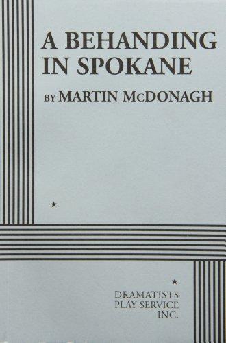 9780822224716: A Behanding in Spokane - Acting Edition