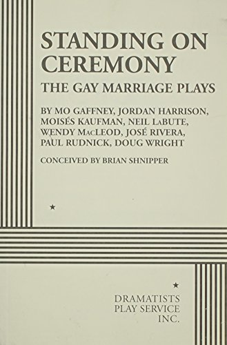 9780822226543: Standing on Ceremony: The Gay Marriage Plays