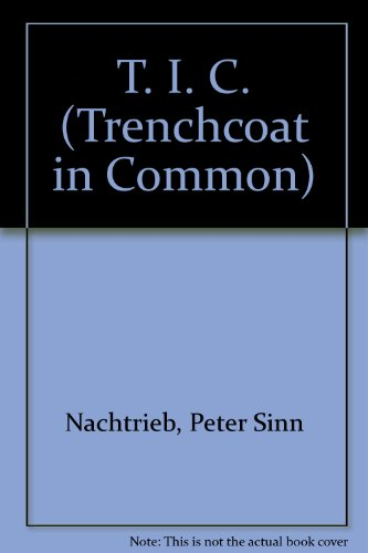 9780822226697: T. I. C. - Trenchcoat in Common
