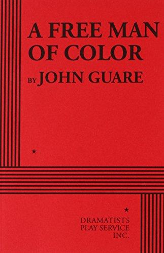 A Free Man of Color: Guare, John