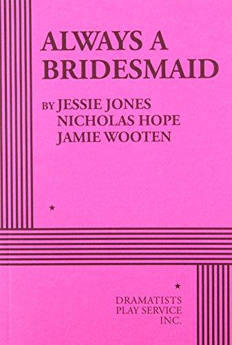 Always a Bridesmaid: Jones, Jessie; Hope,