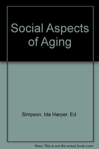 Social Aspects of Aging: Ida Harper, Ed. Simpson