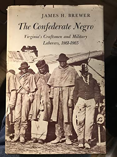 9780822302049: The Confederate Negro;: Virginia's craftsmen and military laborers, 1861-1865