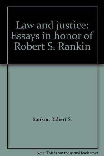 Law and justice: Essays in honor of Robert S. Rankin: Rankin, Robert S.