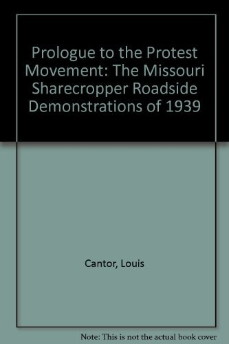 A PROLOGUE TO THE PROTEST MOVEMENT; The Missouri sharecropper roadside demonstrations of 1939