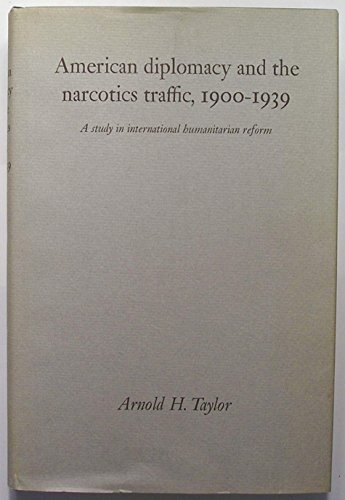 9780822302193: American diplomacy and the narcotics traffic, 1900-1939;: A study in international humanitarian reform