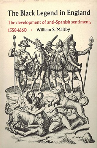 9780822302506: The Black Legend In England. The Development of anti-Spanish Sentiment 1558-1660