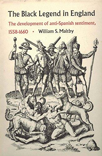 The Black Legend in England;: The development of anti-Spanish sentiment, 1558-1660 (Duke historical...