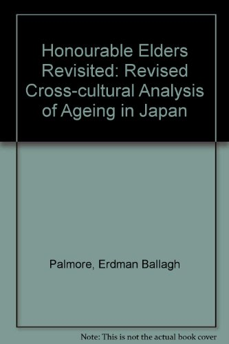 9780822302612: The Honorable Elders Revisited/Otoshiyori Saiko: A Revised Cross-Cultural Analysis of Aging in Japan